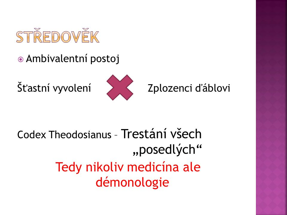 Tedy nikoliv medicína ale démonologie