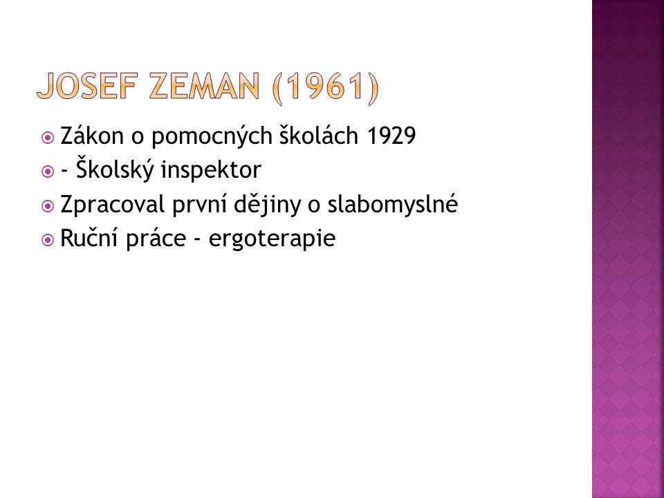 Josef Zeman (1961) Zákon o pomocných školách 1929 - Školský inspektor