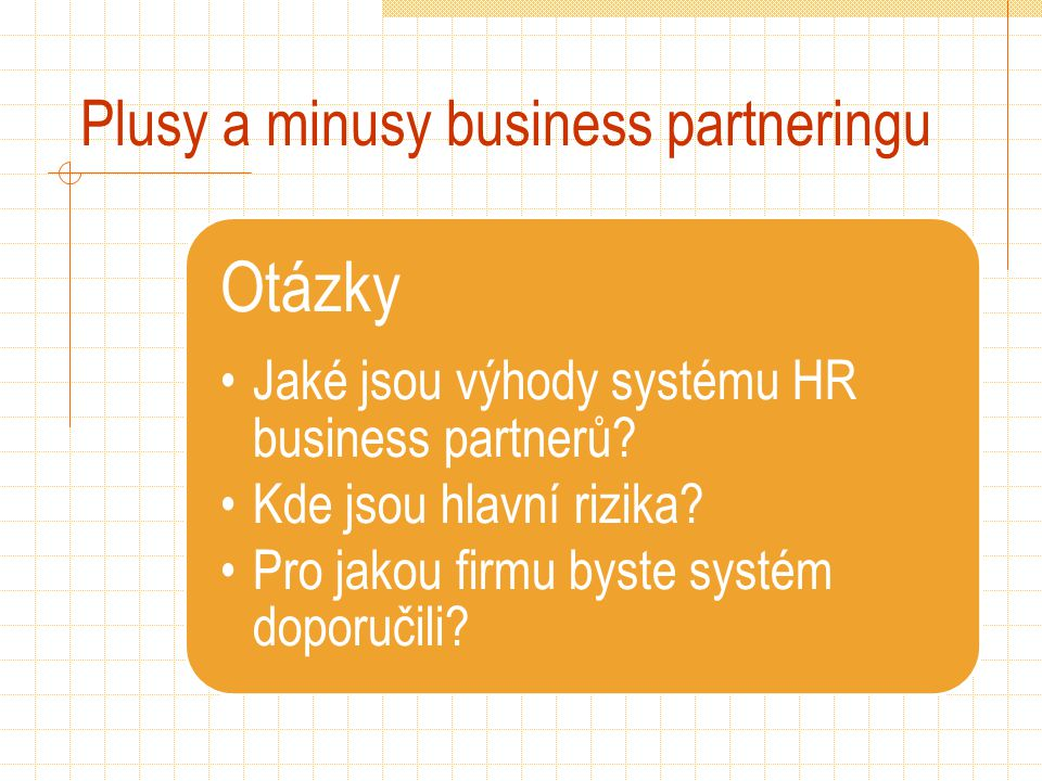 Plusy a minusy business partneringu