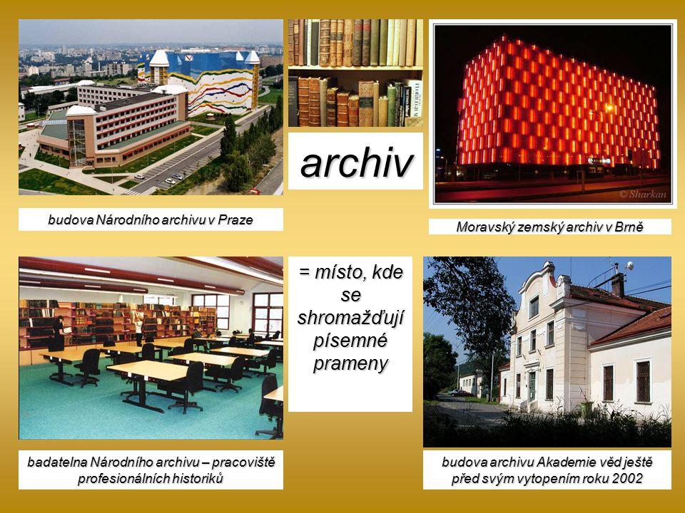 archiv = místo, kde se shromažďují písemné prameny