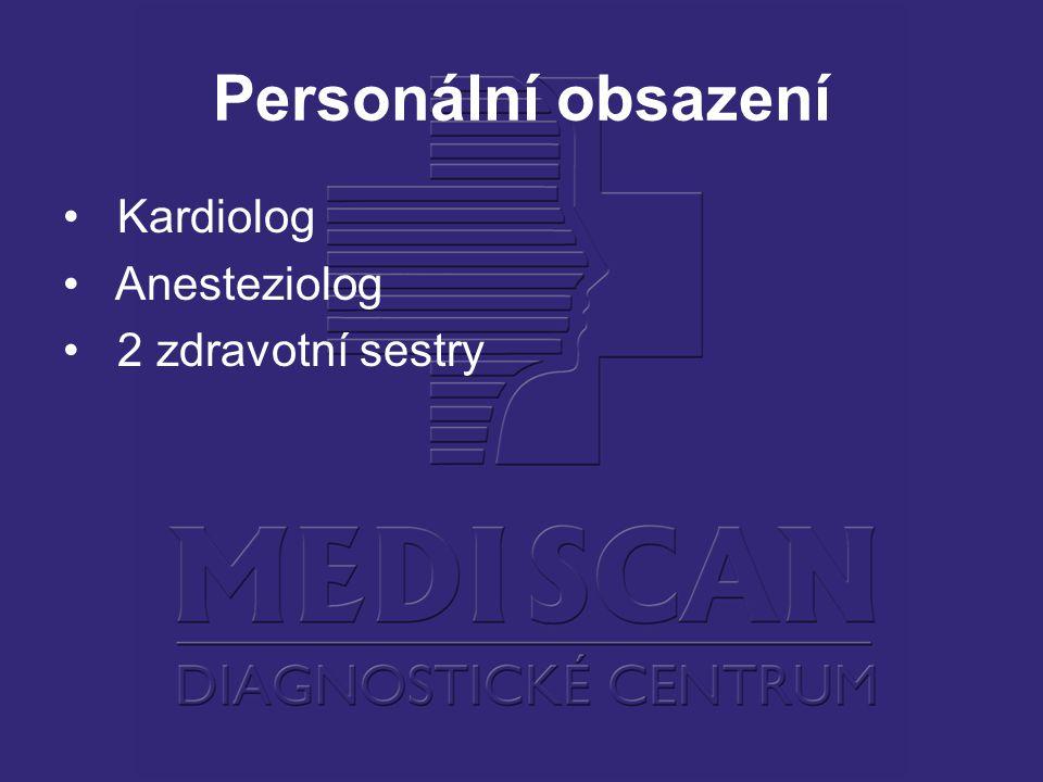 Personální obsazení Kardiolog Anesteziolog 2 zdravotní sestry
