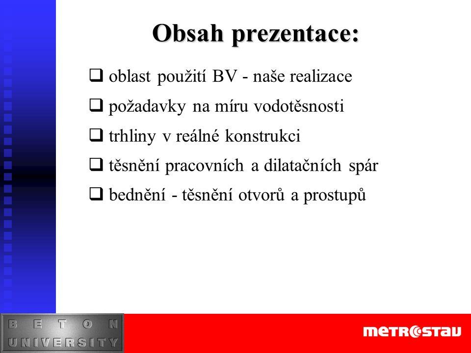 Obsah prezentace: oblast použití BV - naše realizace