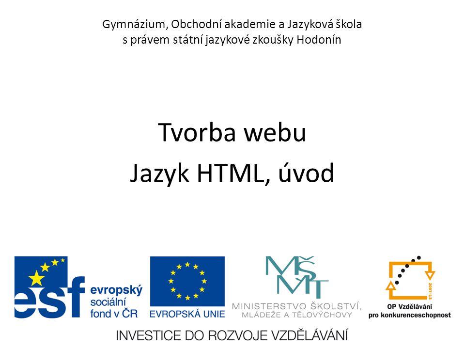 Tvorba webu Jazyk HTML, úvod