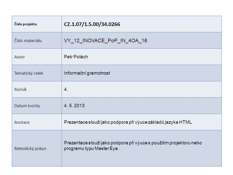 CZ.1.07/1.5.00/34.0266 VY_12_INOVACE_PoP_IN_4OA_16 Číslo materiálu