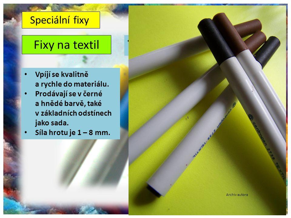 Fixy na textil Speciální fixy Vpíjí se kvalitně a rychle do materiálu.