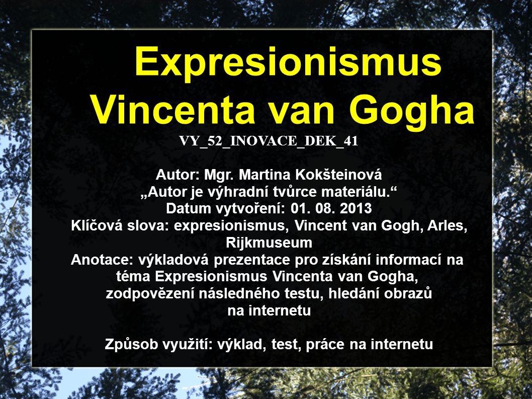 Expresionismus Vincenta van Gogha