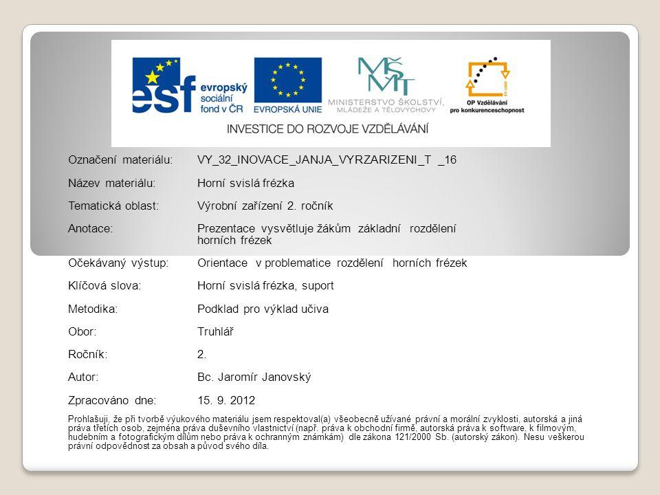 Označení materiálu: VY_32_INOVACE_JANJA_VYRZARIZENI_T _16