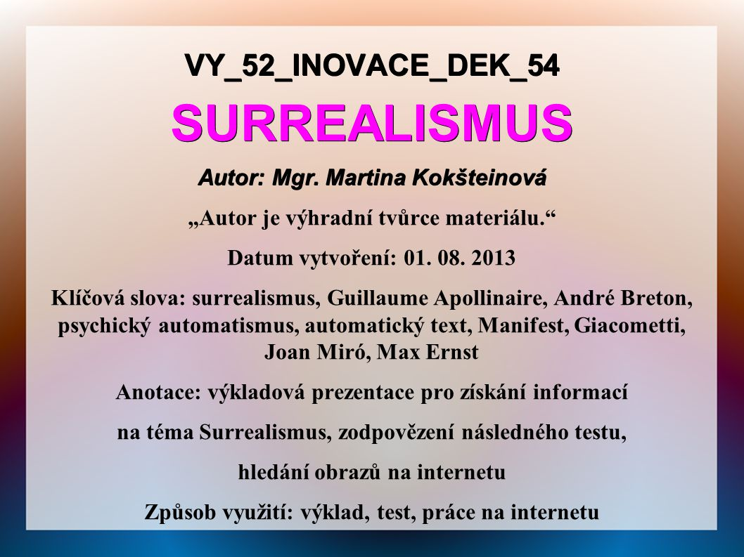 SURREALISMUS VY_52_INOVACE_DEK_54 Autor: Mgr. Martina Kokšteinová