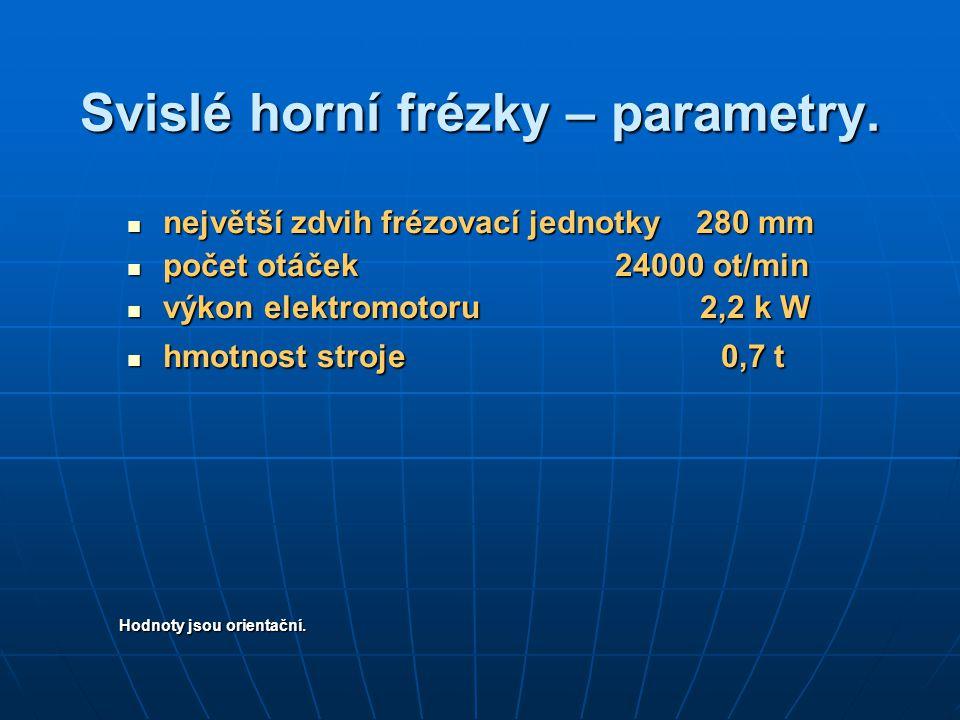 Svislé horní frézky – parametry.