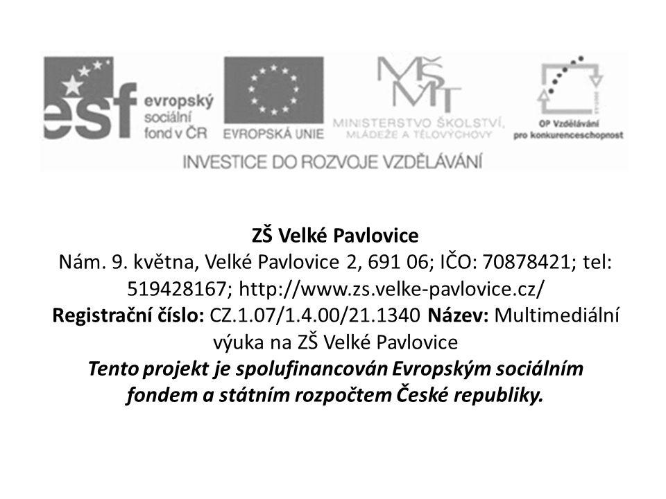 ZŠ Velké Pavlovice Nám. 9. května, Velké Pavlovice 2, 691 06; IČO: 70878421; tel: 519428167; http://www.zs.velke-pavlovice.cz/