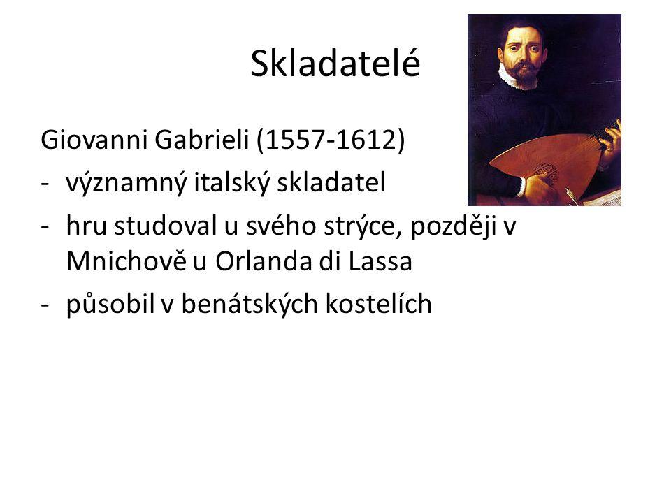 Skladatelé Giovanni Gabrieli (1557-1612) významný italský skladatel