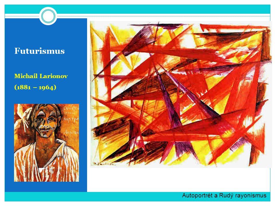 Futurismus Michail Larionov (1881 – 1964)