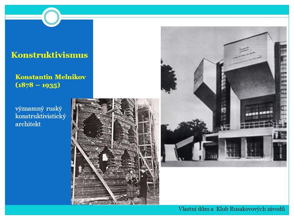 Konstruktivismus Konstantin Melnikov (1878 – 1935)