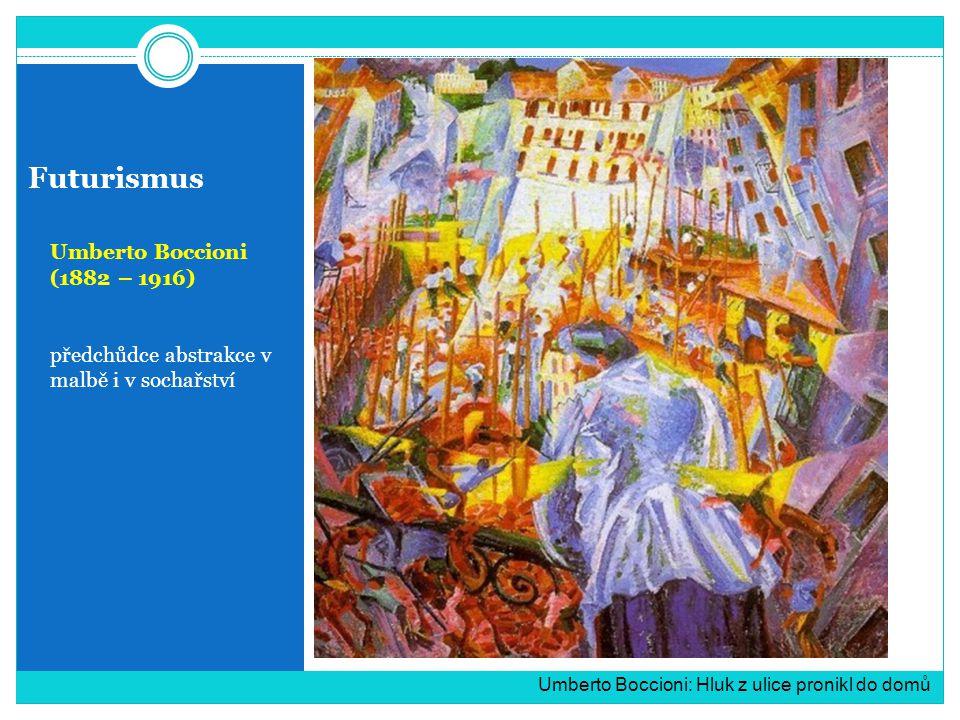 Futurismus Umberto Boccioni (1882 – 1916)