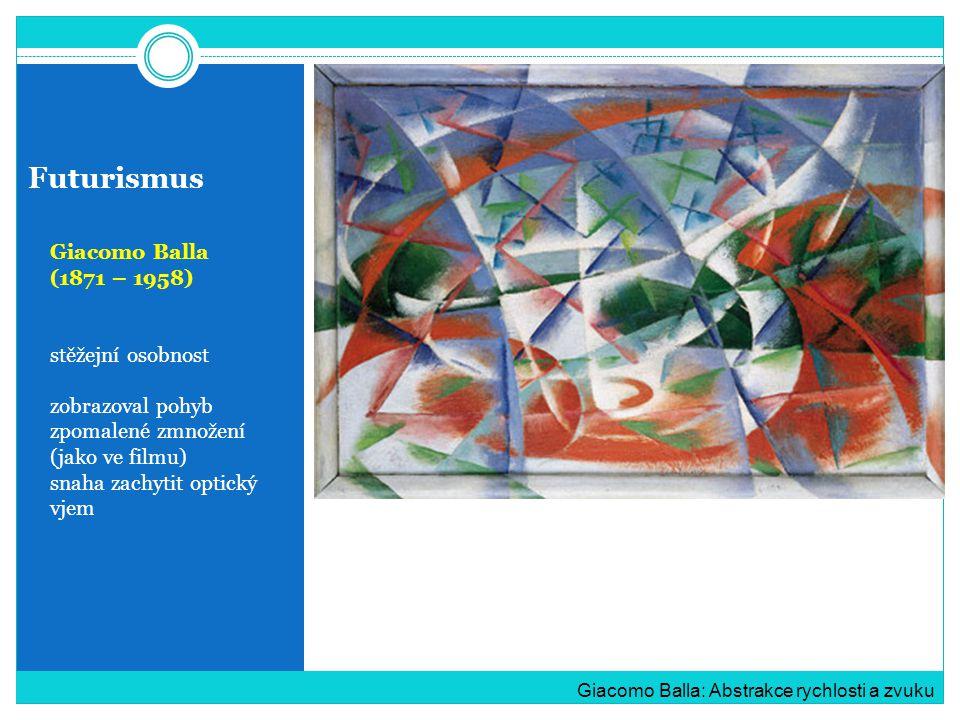 Futurismus Giacomo Balla (1871 – 1958) stěžejní osobnost