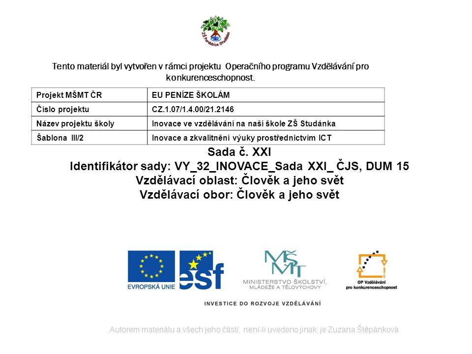 Identifikátor sady: VY_32_INOVACE_Sada XXI_ ČJS, DUM 15