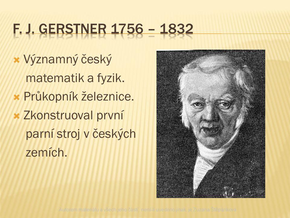 f. j. GERSTNER 1756 – 1832 Významný český matematik a fyzik.