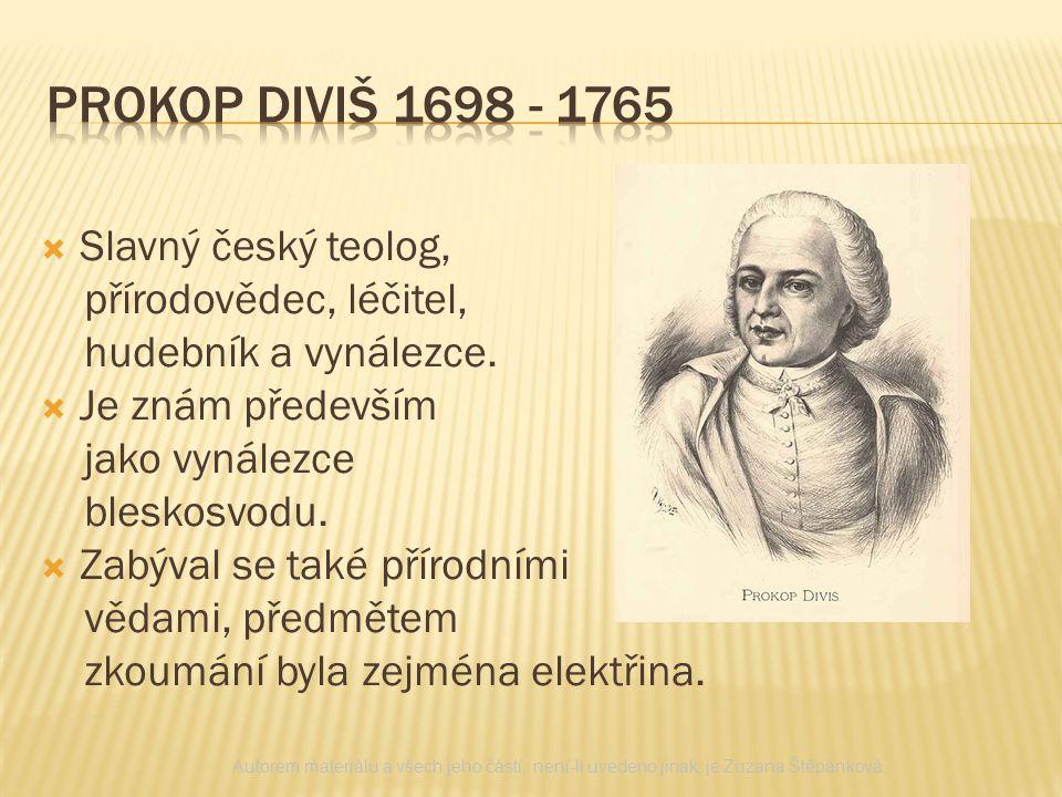 Prokop diviš 1698 - 1765 Slavný český teolog, přírodovědec, léčitel,