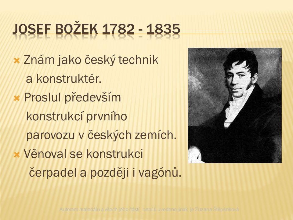 Josef božek 1782 - 1835 Znám jako český technik a konstruktér.