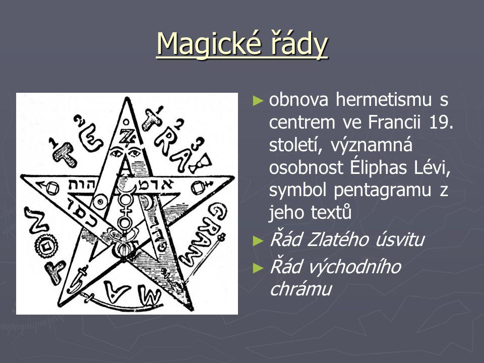Magické řády obnova hermetismu s centrem ve Francii 19. století, významná osobnost Éliphas Lévi, symbol pentagramu z jeho textů.