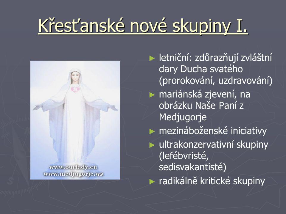Křesťanské nové skupiny I.