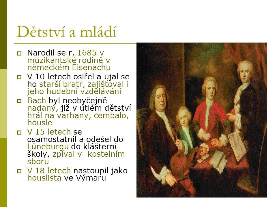 Dětství a mládí Narodil se r. 1685 v muzikantské rodině v německém Eisenachu.
