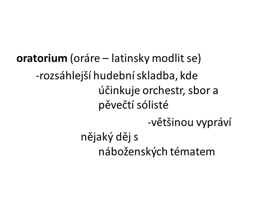 oratorium (oráre – latinsky modlit se)