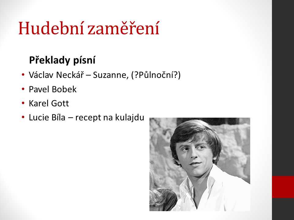 Hudební zaměření Překlady písní Václav Neckář – Suzanne, ( Půlnoční )