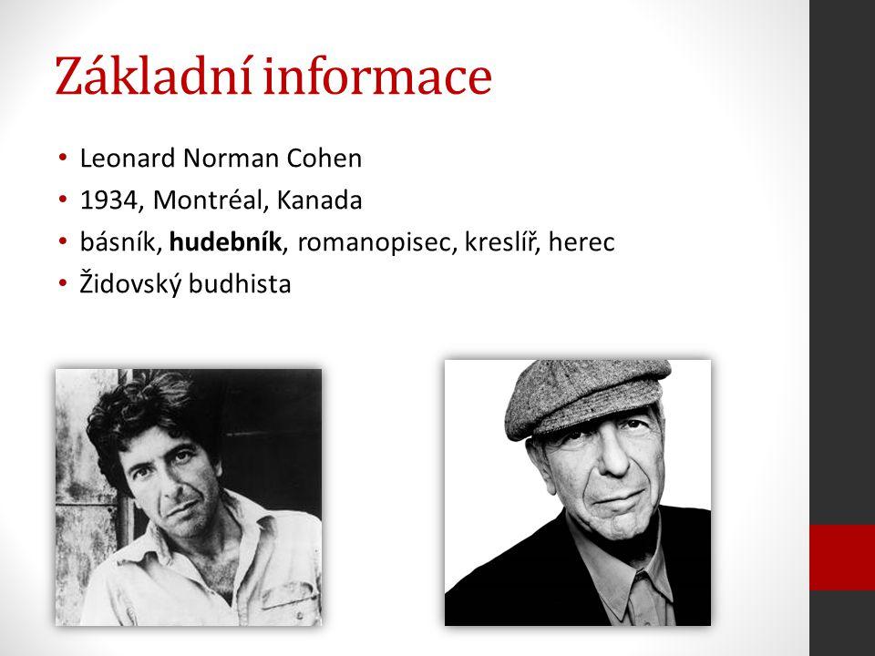 Základní informace Leonard Norman Cohen 1934, Montréal, Kanada