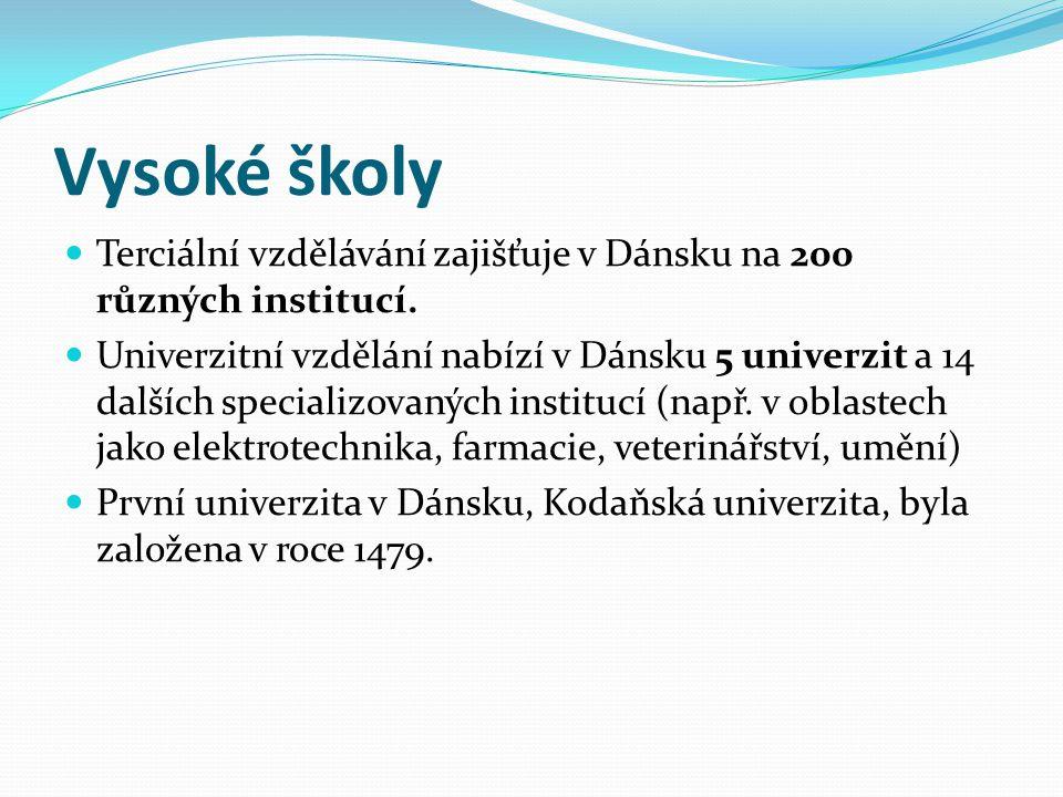 Vysoké školy Terciální vzdělávání zajišťuje v Dánsku na 200 různých institucí.