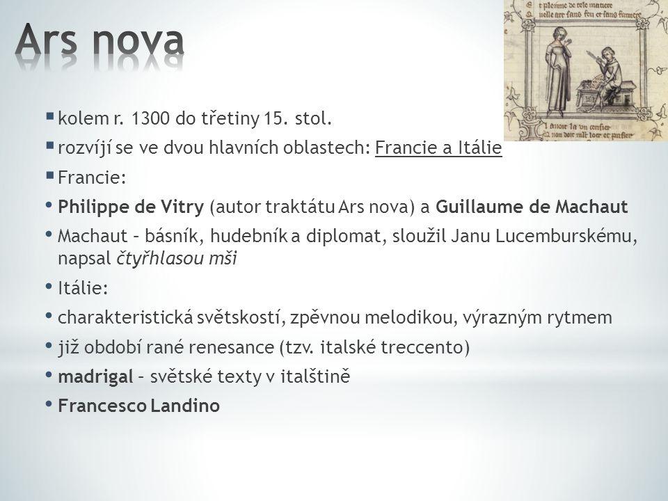 Ars nova kolem r. 1300 do třetiny 15. stol.