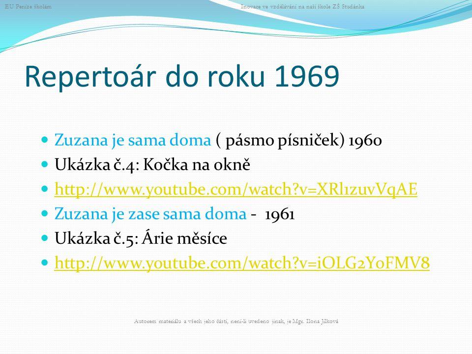 Repertoár do roku 1969 Zuzana je sama doma ( pásmo písniček) 1960