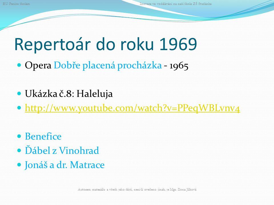 Repertoár do roku 1969 Opera Dobře placená procházka - 1965