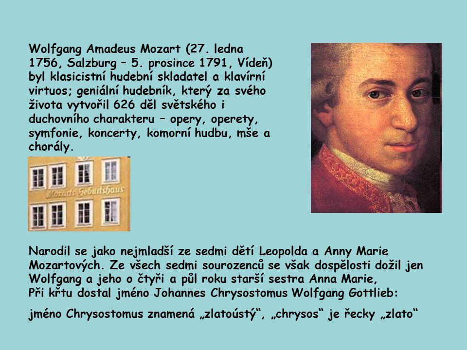Wolfgang Amadeus Mozart (27. ledna 1756, Salzburg – 5