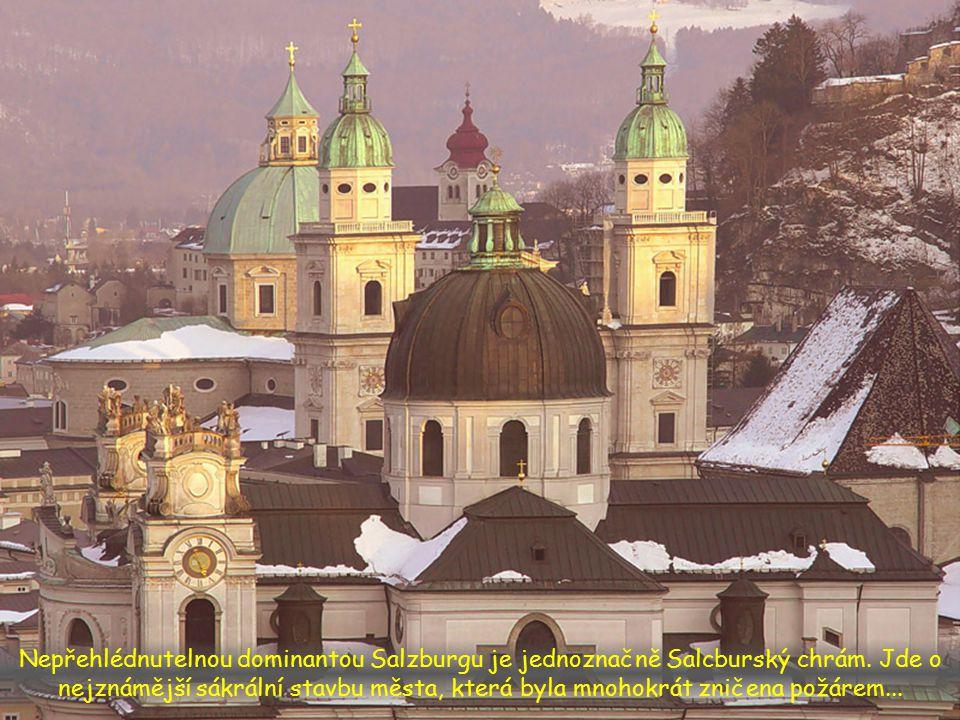 Nepřehlédnutelnou dominantou Salzburgu je jednoznačně Salcburský chrám