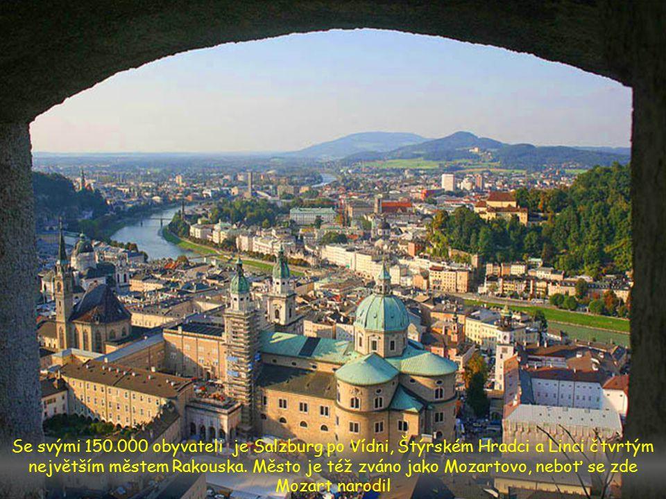Se svými 150.000 obyvateli je Salzburg po Vídni, Štýrském Hradci a Linci čtvrtým největším městem Rakouska.