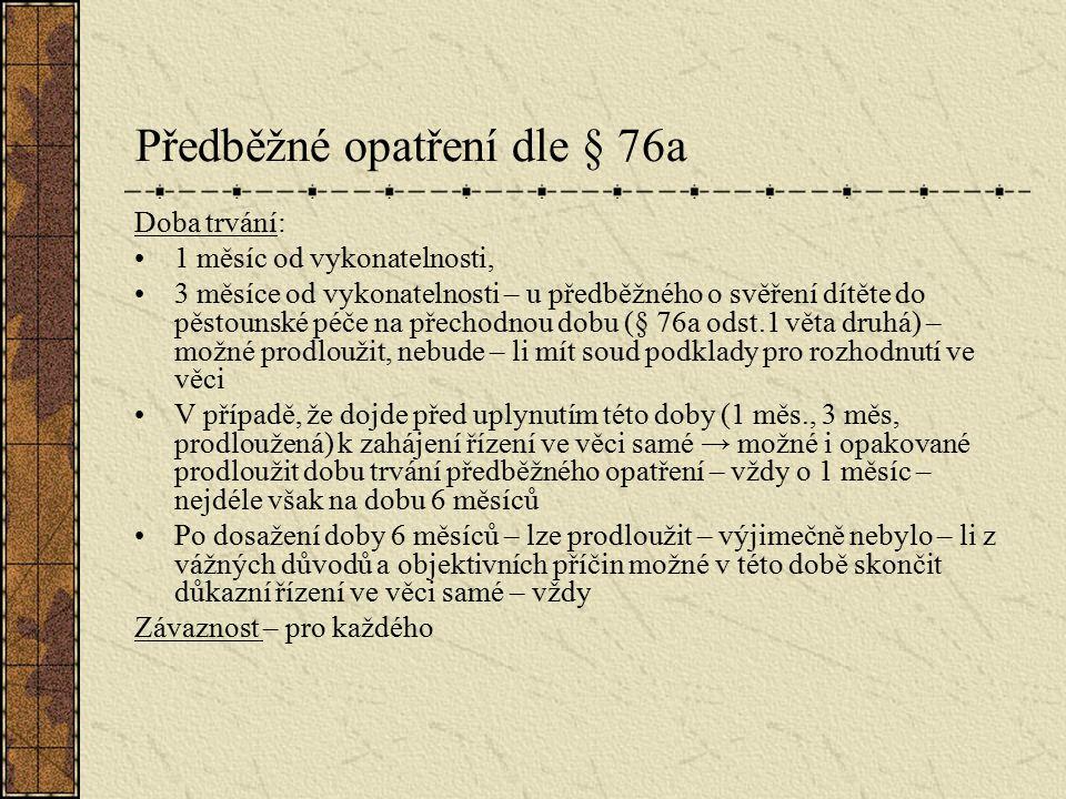 Předběžné opatření dle § 76a