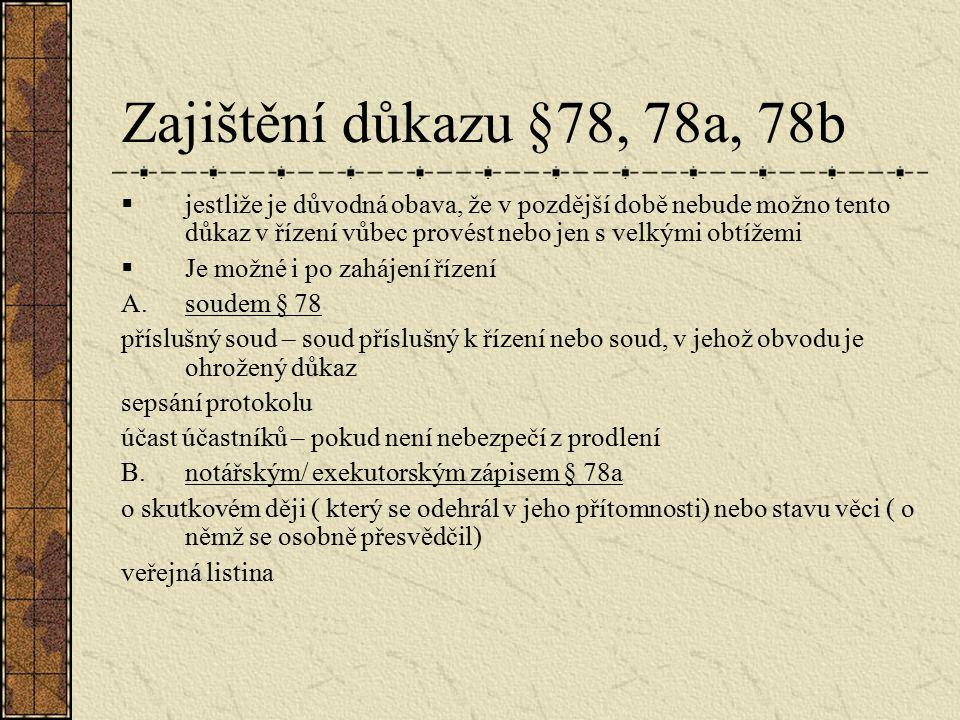 Zajištění důkazu §78, 78a, 78b