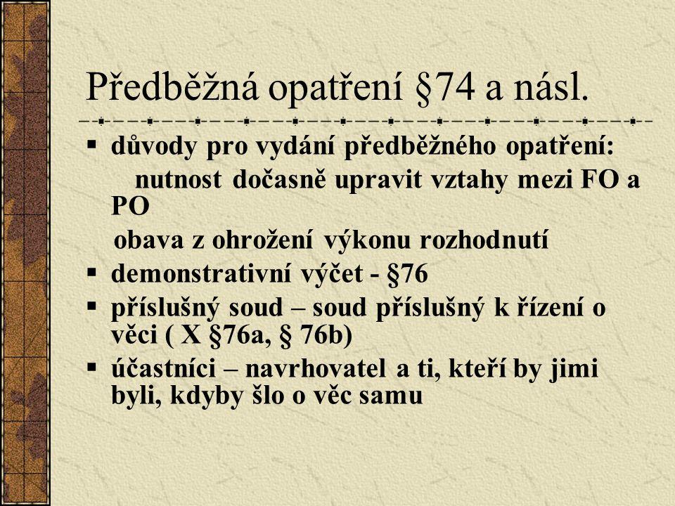 Předběžná opatření §74 a násl.