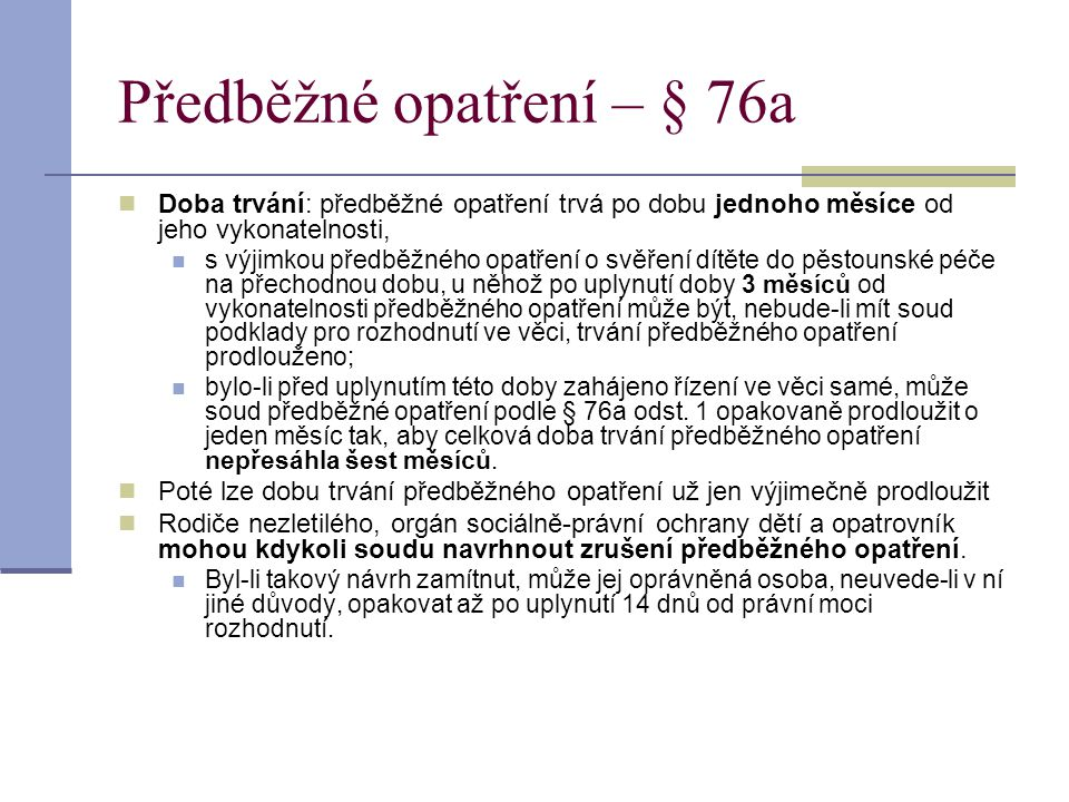 Předběžné opatření – § 76a