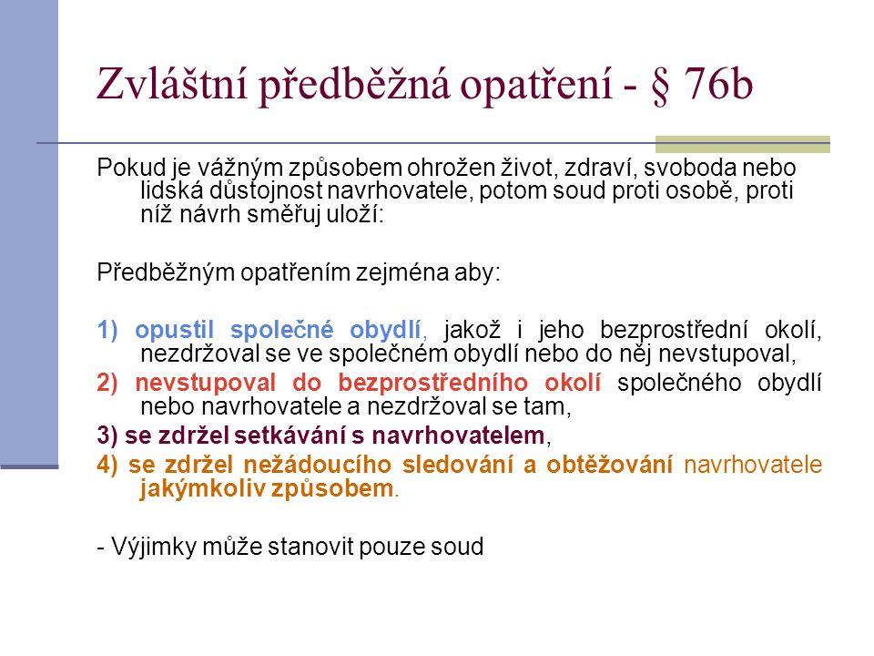 Zvláštní předběžná opatření - § 76b