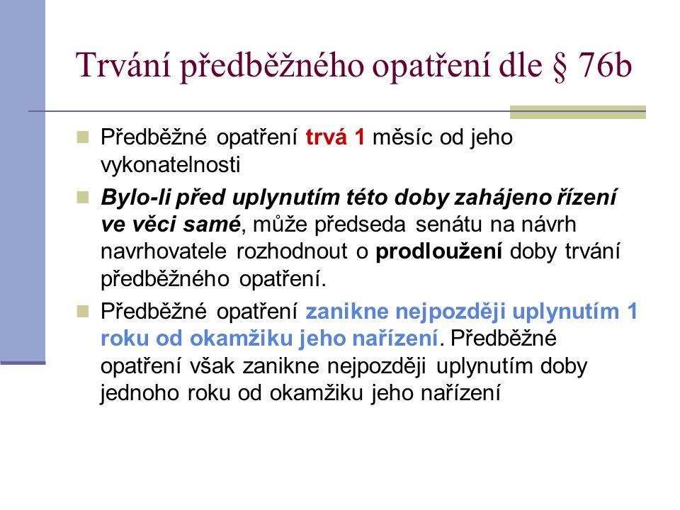 Trvání předběžného opatření dle § 76b