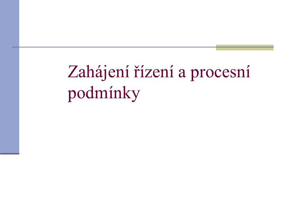 Zahájení řízení a procesní podmínky