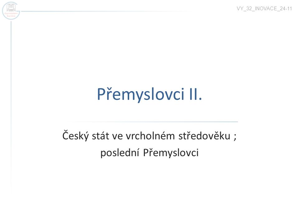 Český stát ve vrcholném středověku ; poslední Přemyslovci