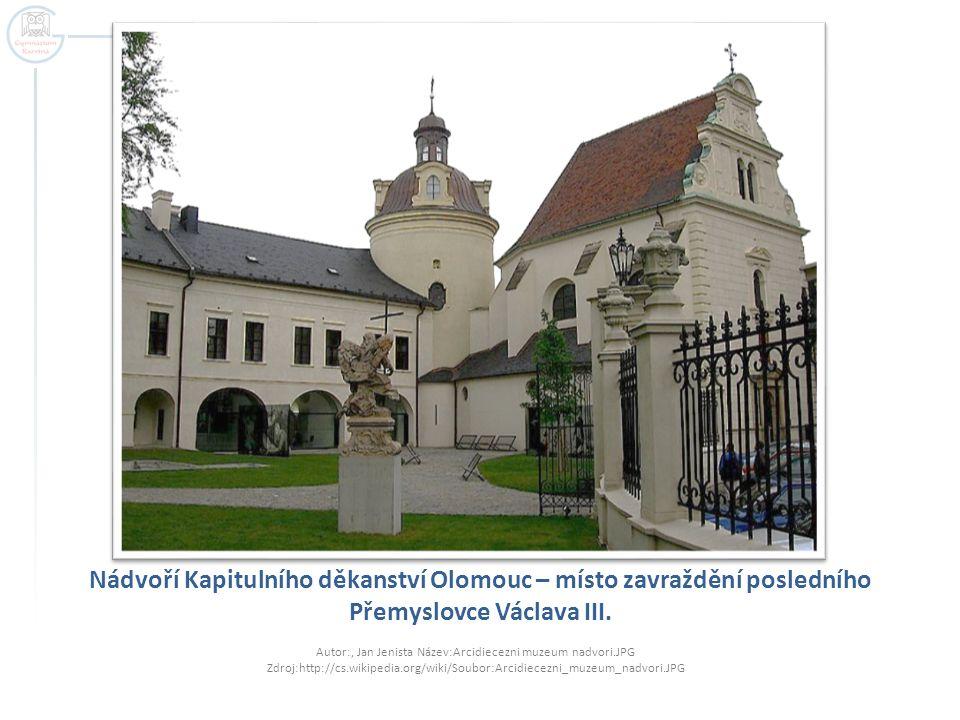 Nádvoří Kapitulního děkanství Olomouc – místo zavraždění posledního Přemyslovce Václava III.