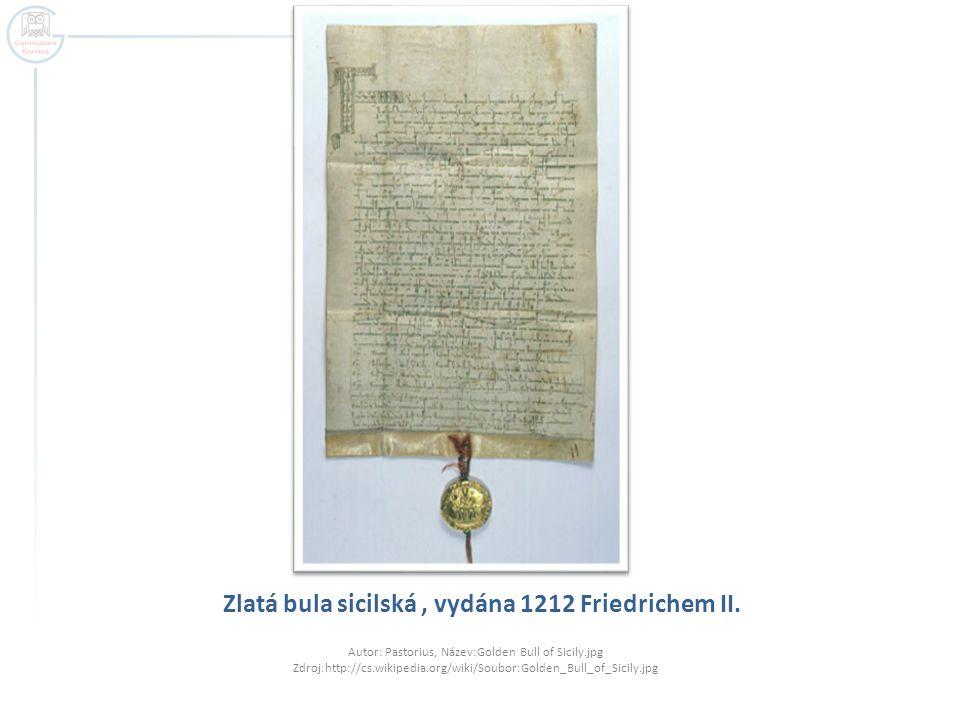 Zlatá bula sicilská , vydána 1212 Friedrichem II.