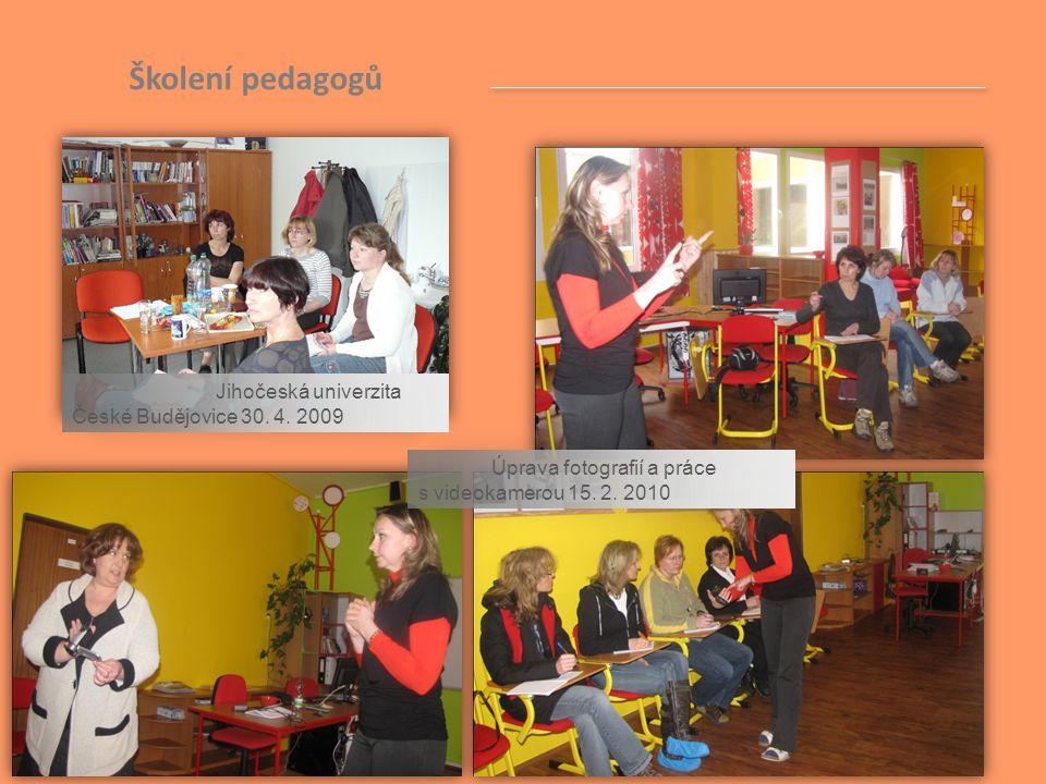 Školení pedagogů Jihočeská univerzita České Budějovice 30. 4. 2009
