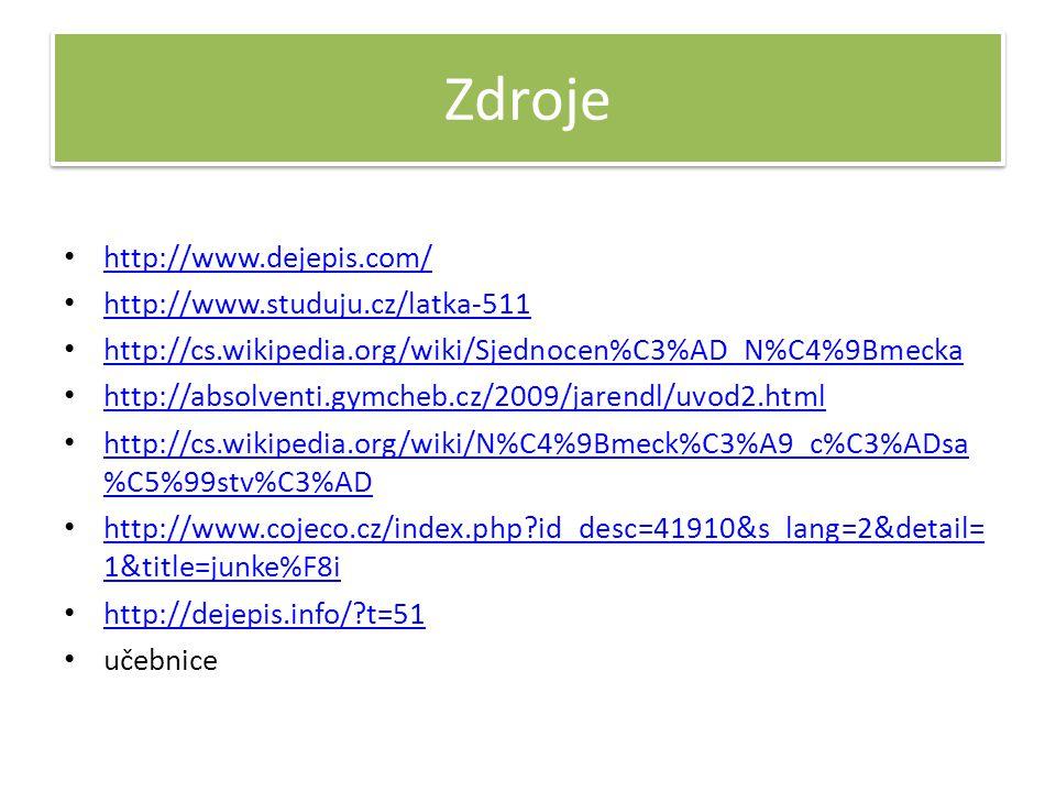 Zdroje http://www.dejepis.com/ http://www.studuju.cz/latka-511