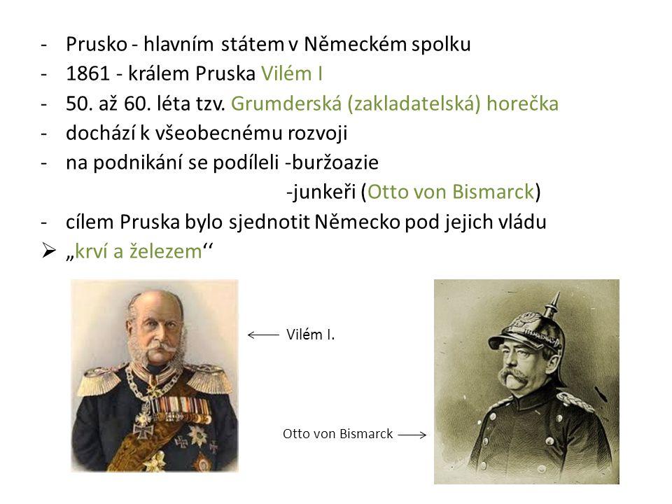 Prusko - hlavním státem v Německém spolku 1861 - králem Pruska Vilém I