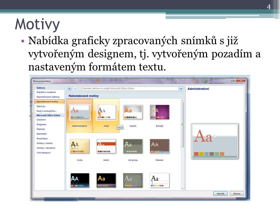 Motivy Nabídka graficky zpracovaných snímků s již vytvořeným designem, tj.